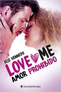 Elle Kennedy - Love Me. Amor prohibido
