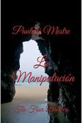 La Manipulación. The Four Brothers 3