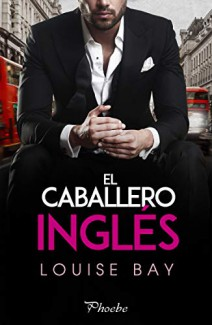 Louise Bay - El caballero inglés