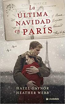 Hazel Gaynors, Heather Webb - La última Navidad en París