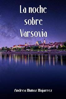 La noche sobre Varsovia - Andrea Muñoz Majarrez