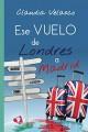 Claudia Velasco - Ese vuelo de Londres a Madrid