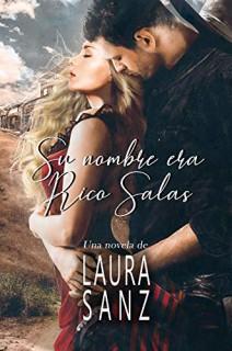 Laura Sanz - Su nombre era Rico Salas
