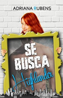 Adriana Rubens - Se busca Highlander