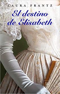 Laura Frantz - El destino de Elisabeth