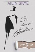 Si fuera un caballero