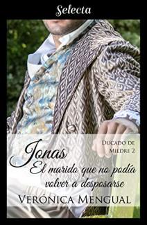 Verónica Mengual - Jonas, el marido que no podía volver a desposarse