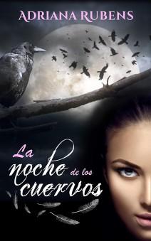 Adriana Rubens  - La noche de los cuervos