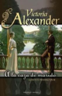 Victoria Alexander - A la caza de marido
