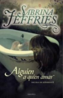 Sabrina Jeffries - Alguien a quien amar