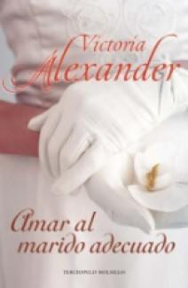 Victoria Alexander - Amar al marido adecuado