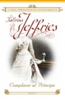 Sabrina Jeffries - Complacer al príncipe