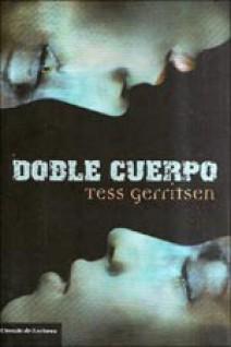Tess Gerritsen - Doble cuerpo