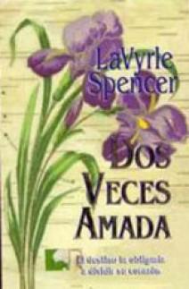 Lavyrle Spencer - Dos veces amada