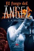 El fuego del Ángel. Trilogía Ángel II