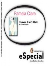 Pamela Clare - Heaven can't wait