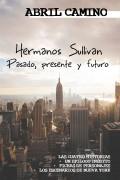 Hermanos Sullivan: Pasado, presente y futuro