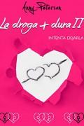 LA DROGA + DURA II
