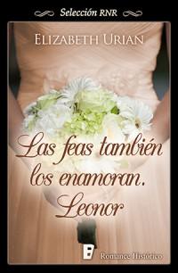 Las feas también los enamoran - Leonor