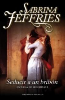 Sabrina Jeffries - Seducir a un bribón
