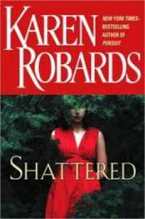 Karen Robards - Shattered