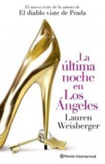 Lauren Weisberger - La última noche en Los Ángeles
