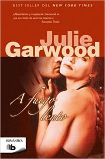 Julie Garwood - A fuego lento