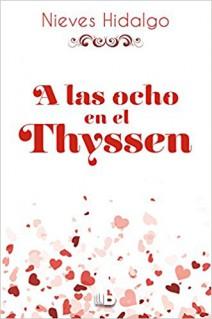 Nieves Hidalgo - A las ocho, en el Thyssen