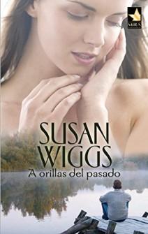 Susan Wiggs - A orillas del pasado