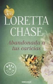 Loretta Chase - Abandonada a tus caricias