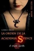 La orden de la academia Spence. Trilogía el círculo secreto I