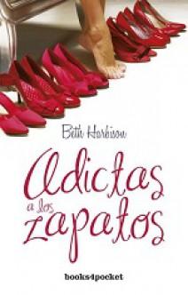 Beth Harbison - Adictas a los zapatos
