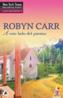 Robyn Carr - A este lado del paraíso