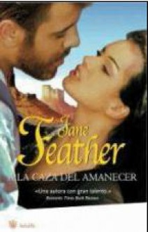 Jane Feather - A la caza del amanecer