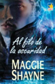 Maggie Shayne - Al filo de la oscuridad