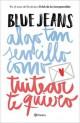 Blue Jeans - Algo tan sencillo como tuitear te quiero