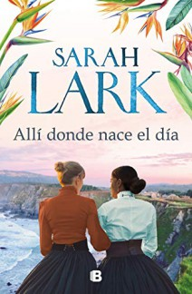 Sarah Lark - Allí donde nace el día