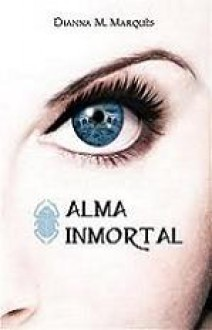 Dianna M. Marqués - Alma inmortal