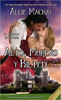 Alto, Moreno y Kilted