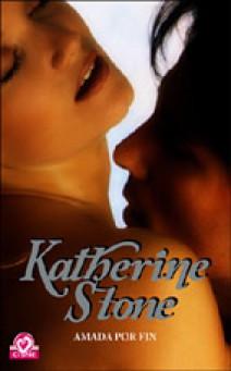 Katherine Stone - Amada por fin