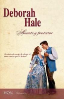 Deborah Hale - Amante y protector