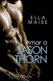 Ella Maise - Amar a Jason Thorn