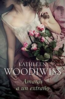 Kathleen Woodiwiss - Amarás a un extraño