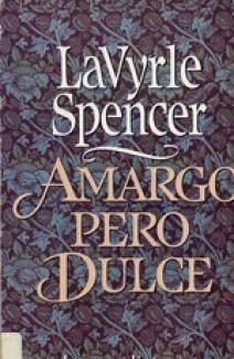 Lavyrle Spencer - Amargo pero dulce