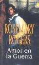 Rosemary Rogers - Amor en la guerra