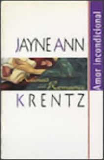 Jayne Ann Krentz - Amor incondicional