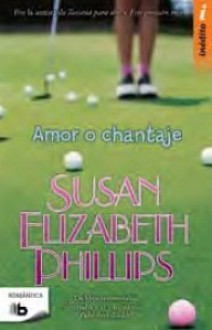 Susan Elizabeth Phillips - Amor o chantaje