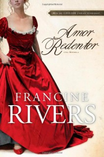 Francine Rivers - Amor redentor