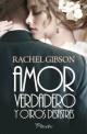 Rachel Gibson - Amor verdadero y otros desastres