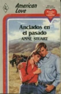 Anne Stuart - Anclados en el pasado